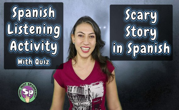 Spanish Listening Exercise: Scary Story in Preterite