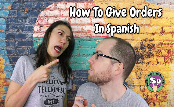 Give Formal Instructions In Spanish And Learn How To Be Hated