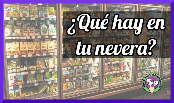 ¿Qué hay en tu refrigerador? Spanish Video Challenge!